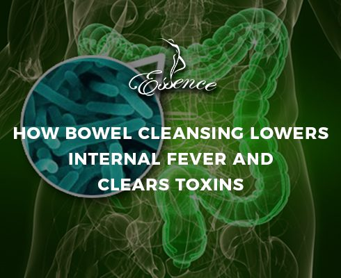 How bowel cleansing lowers internal fever and clears toxins